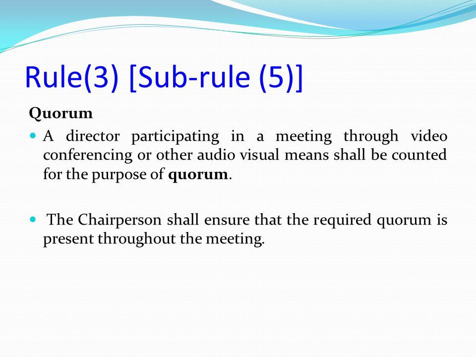 Rule(3) [Sub-rule (5)] Quorum